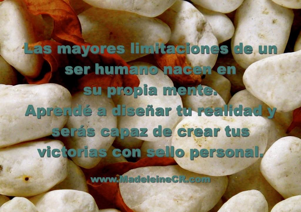 Las mayores limitaciones de un ser humano nacen en  su propia mente