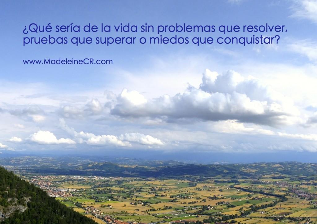 Qué sería de la vida sin problemas que resolver, pruebas que superar o miedos que conquistar